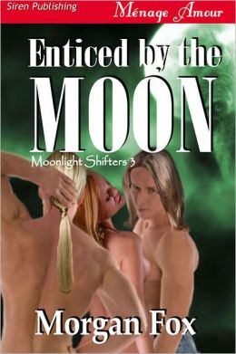Enticed by the Moon [Moonlight Shifters 4] (Siren Publishing Menage Amour)