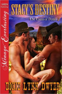 Stacy's Destiny [The Town of Pearl 2] (Siren Publishing Menage Everlasting)