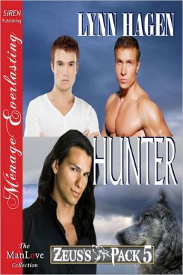 Hunter [Zeus's Pack 5] (Siren Publishing Menage Everlasting ManLove)
