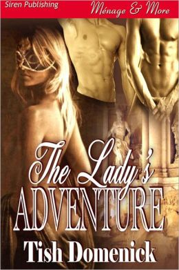 The Lady's Adventure (Siren Publishing Menage and More)