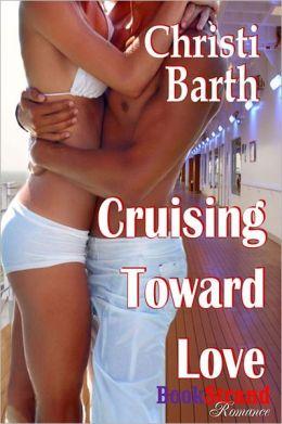 Cruising Toward Love (BookStrand Publishing Romance)