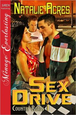 Sex Drive [Country Roads 1] (Siren Publishing Menage Everlasting)