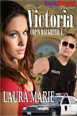 Victoria [Cop's Daughter 1] (BookStrand Publishing Romance)