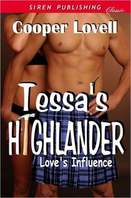 Tessa's Highlander [Love's Influence 1] (Siren Publishing Classic)