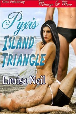 Pyxis Island Triangle (Siren Publishing Menage and More)