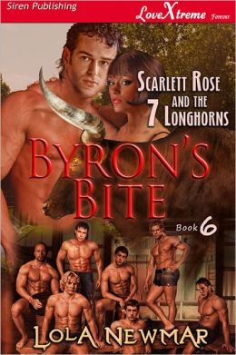 Byron's Bite [Scarlett Rose and the Seven Longhorns 6] (Siren Publishing LoveXtreme Forever)