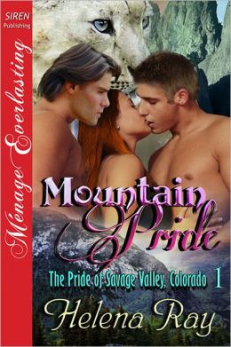 Mountain Pride [The Pride of Savage Valley, Colorado 1] (Siren Publishing Menage Everlasting)