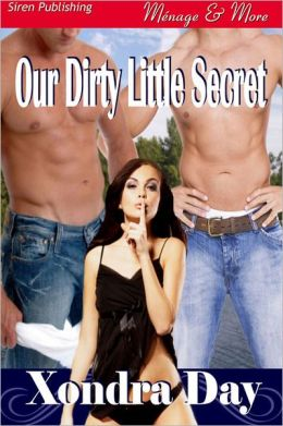 Our Dirty Little Secret (Siren Publishing Menage and More)