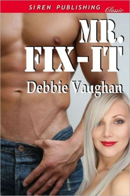 Mr. Fix-it (Siren Publishing Classic)