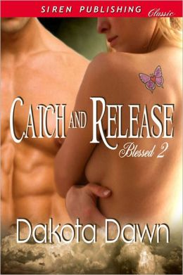 Catch and Release [Blessed 2] (Siren Publishing Classic)