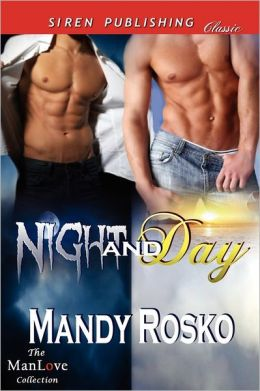 Night And Day (Siren Publishing Classic Manlove)