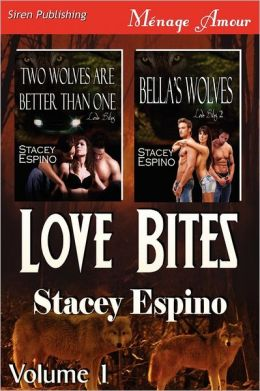 Love Bites, Volume 1 [Two Wolves Are Better Than One