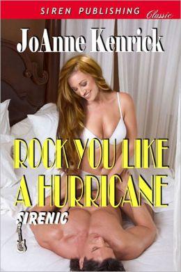 Rock You Like a Hurricane [Sirenic 1] (Siren Publishing Classic)