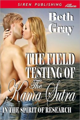 The Field Testing of the Kama Sutra [In the Spirit of Research 1] (Siren Publishing Allure)