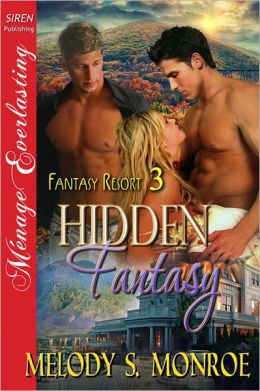Hidden Fantasy [Fantasy Resort 3] (Siren Publishing Menage Everlasting)