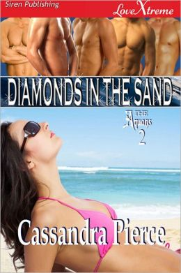Diamonds in the Sand [The Aquans 2] (Siren Publishing LoveXtreme Special Edition)