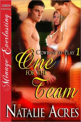 One for the Team [Cowboys at Play 1] (Siren Publishing Menage Everlasting)
