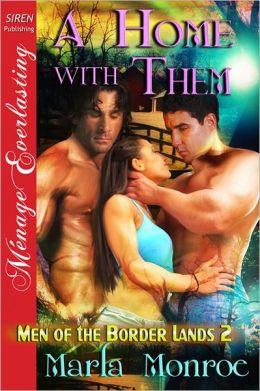 A Home with Them [Men of the Border Lands 2] (Siren Publishing Menage Everlasting)