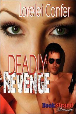Deadly Revenge (Bookstrand Publishing Romance)