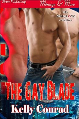 The Gay Blade (Siren Publishing Menage and More ManLove)