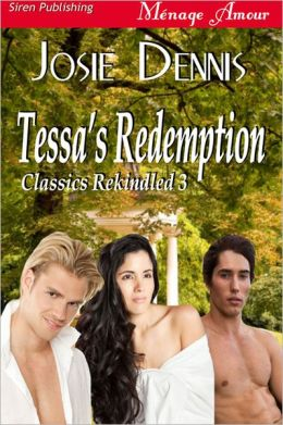 Tessa's Redemption [Classics Rekindled 3] (Siren Publishing Menage Amour)