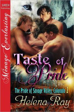 Taste of Pride [The Pride of Savage Valley, Colorado 2] (Siren Publishing Menage Everlasting)