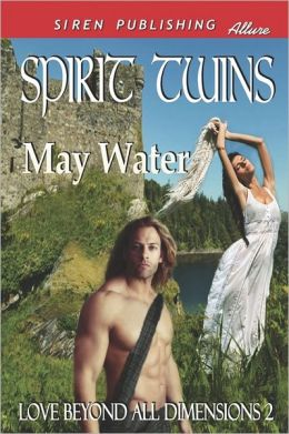 Spirit Twins [Love Beyond All Dimensions 2] (Siren Publishing Allure)