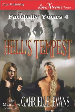 Hell's Tempest [Fatefully Yours 4] (Siren Publishing Lovextreme Forever Manlove - Serialized)