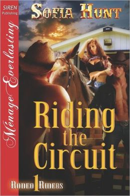 Riding The Circuit [Rodeo Riders 1] (Siren Publishing Menage Everlasting)