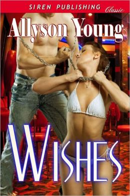 Wishes (Siren Publishing Classic)