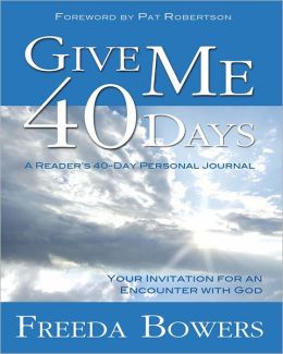 Give Me 40 Days: A Reader's 40-Day Personal Journal