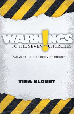 Warnings to the Seven Churches: Parasites in the Body of Christ