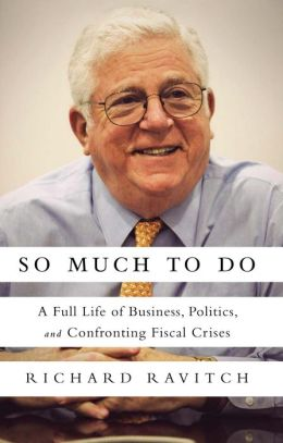 So Much to Do: A Full Life of Business, Politics, and Confronting Fiscal Crises