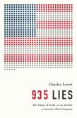 Book Cover Image. Title: 935 Lies:  The Future of Truth and the Decline of America's Moral Integrity, Author: Charles Lewis