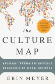 Book Cover Image. Title: The Culture Map:  Breaking Through the Invisible Boundaries of Global Business, Author: Erin Meyer