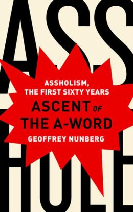 Ascent of the A-Word: Assholism, the First Sixty Years