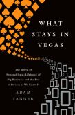 Book Cover Image. Title: What Stays in Vegas:  The World of Personal Data--Lifeblood of Big Business--and the End of Privacy as We Know It, Author: Adam Tanner