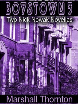 Boystown 3: Two Nick Nowack Novellas