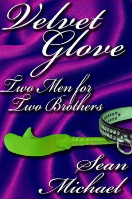 Two Men For Two Brothers: a Velvet Glove story