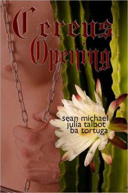 Cereus: Opening