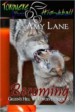 Becoming, Green's Hill Werewolves, a BBA Menage story