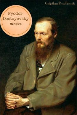 The Works of Fyodor Dostoyevsky (10+ Books)