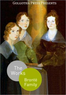Complete Works of the Brontë Family