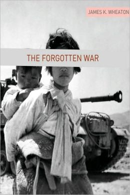 The Forgotten War: A Brief History of the Korean War