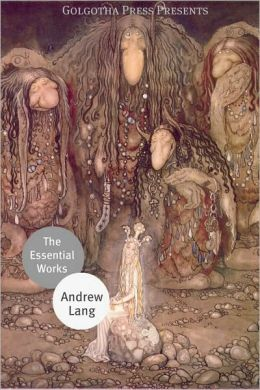The Essential Works of Andrew Lang