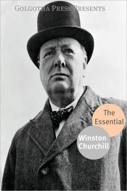 The Essential Works of Winston Churchill