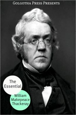 The Essential Works of William Makepeace Thackeray