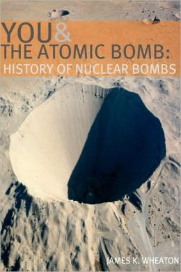 You and the Atomic Bomb: History of Nuclear Bombs