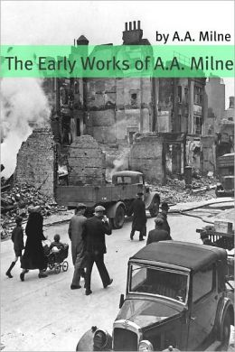 Early Works of A.A. Milne