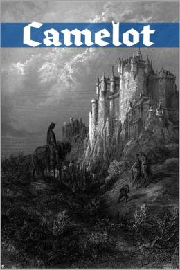 Camelot: An Anthology of Classic Stories about Camelot